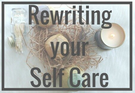 Rewriting Your Self Care